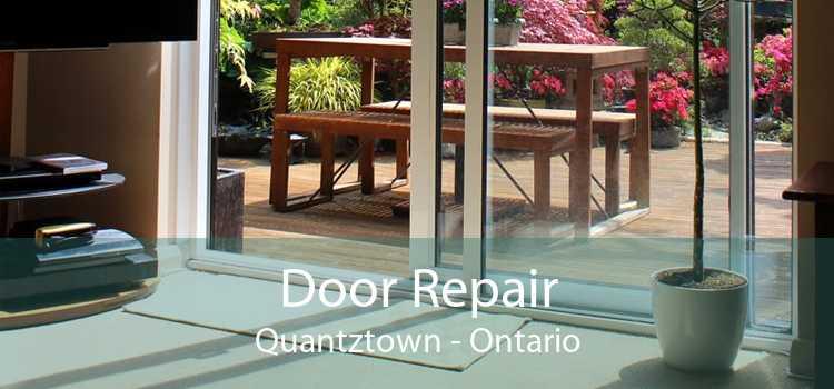 Door Repair Quantztown - Ontario