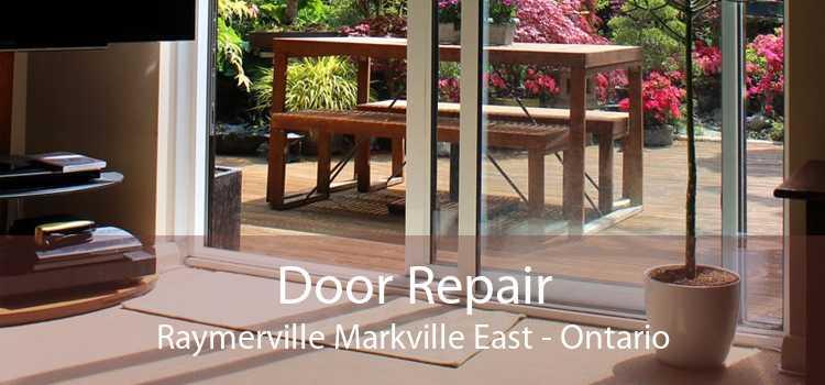 Door Repair Raymerville Markville East - Ontario