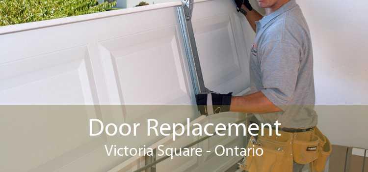 Door Replacement Victoria Square - Ontario