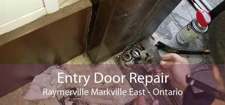 Entry Door Repair Raymerville Markville East - Ontario