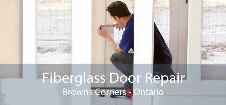 Fiberglass Door Repair Browns Corners - Ontario