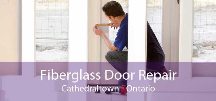 Fiberglass Door Repair Cathedraltown - Ontario