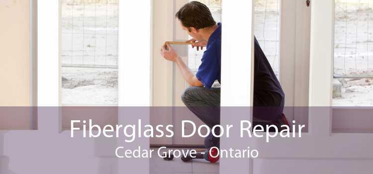 Fiberglass Door Repair Cedar Grove - Ontario