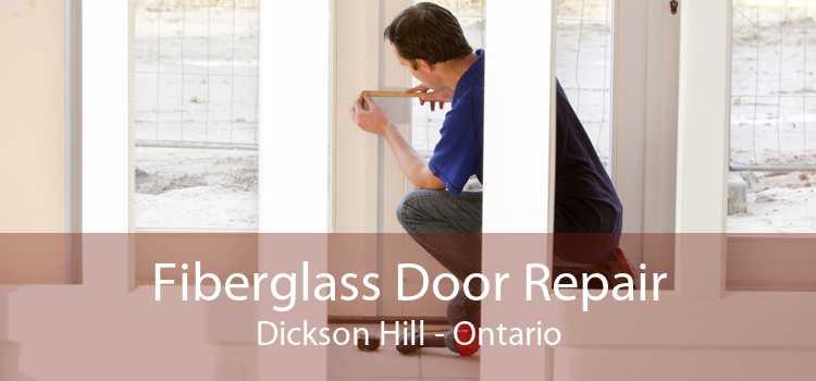 Fiberglass Door Repair Dickson Hill - Ontario