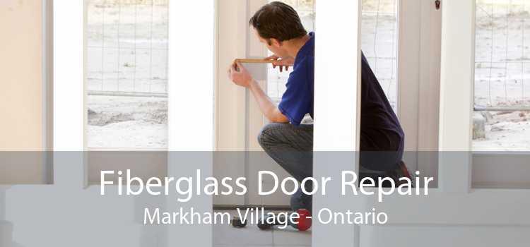 Fiberglass Door Repair Markham Village - Ontario