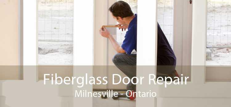 Fiberglass Door Repair Milnesville - Ontario