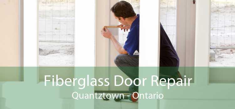 Fiberglass Door Repair Quantztown - Ontario