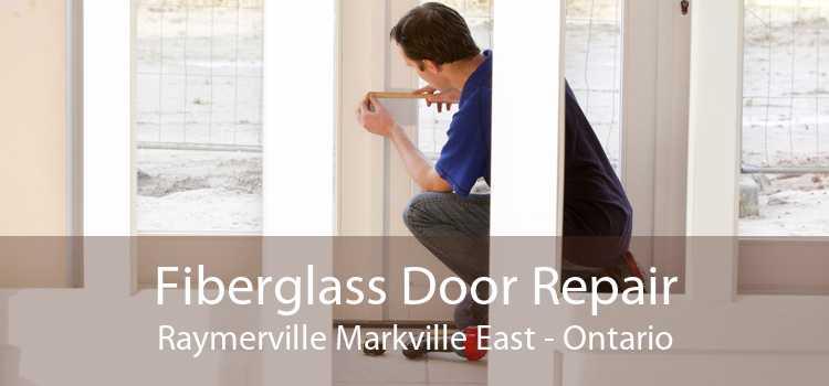 Fiberglass Door Repair Raymerville Markville East - Ontario
