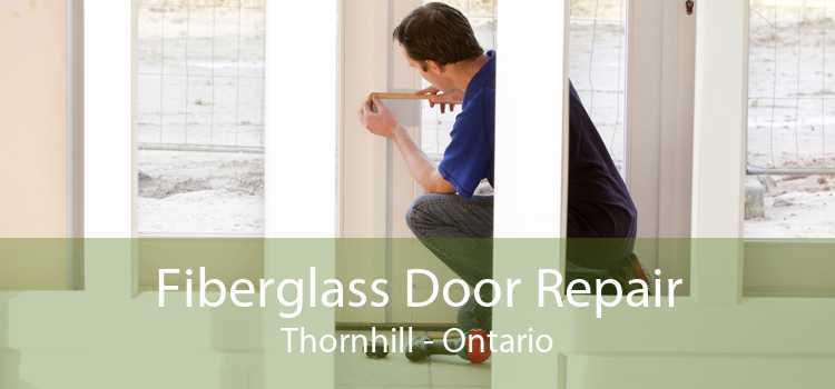 Fiberglass Door Repair Thornhill - Ontario
