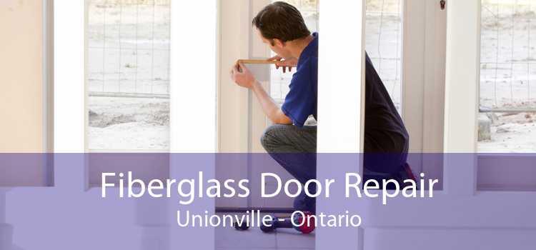 Fiberglass Door Repair Unionville - Ontario