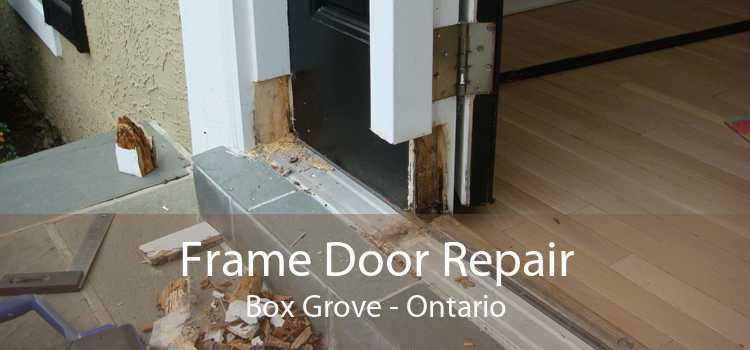 Frame Door Repair Box Grove - Ontario