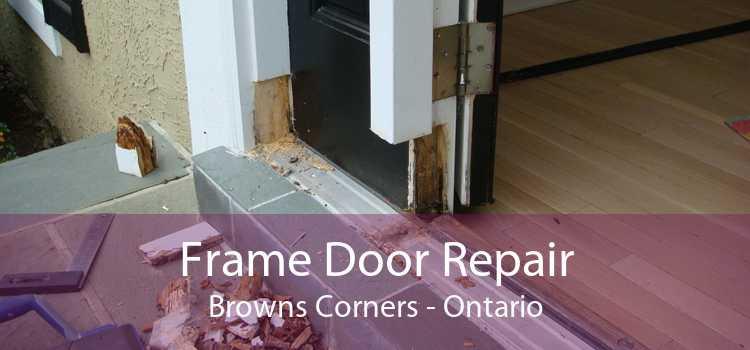 Frame Door Repair Browns Corners - Ontario