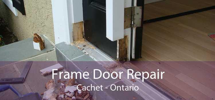 Frame Door Repair Cachet - Ontario