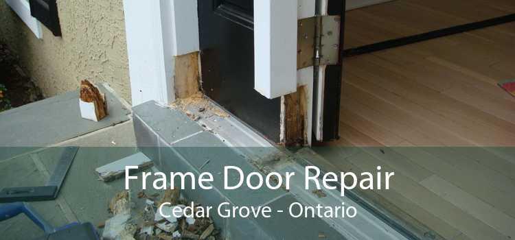 Frame Door Repair Cedar Grove - Ontario