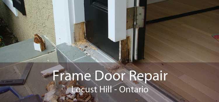 Frame Door Repair Locust Hill - Ontario