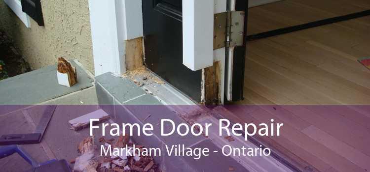 Frame Door Repair Markham Village - Ontario