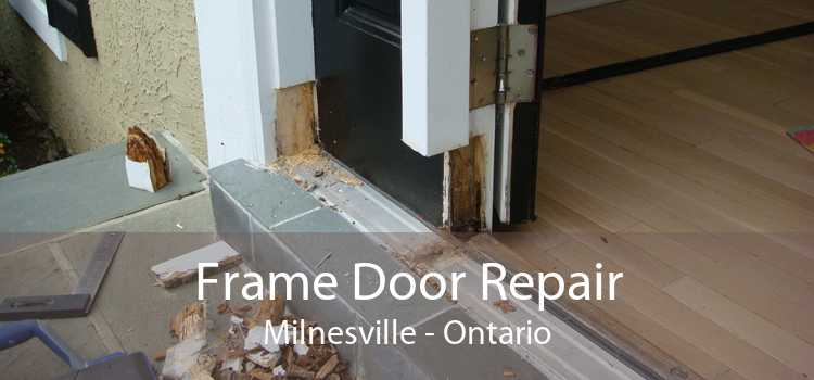 Frame Door Repair Milnesville - Ontario
