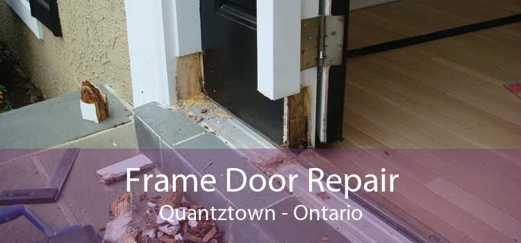 Frame Door Repair Quantztown - Ontario