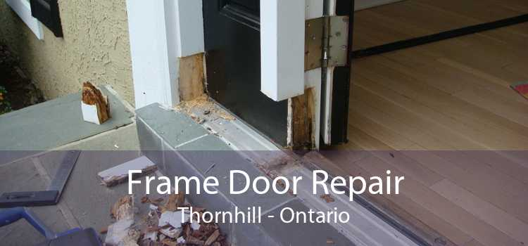 Frame Door Repair Thornhill - Ontario