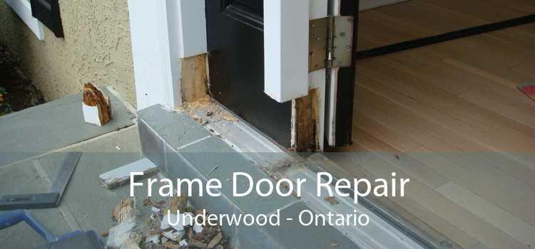 Frame Door Repair Underwood - Ontario