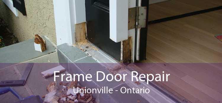 Frame Door Repair Unionville - Ontario