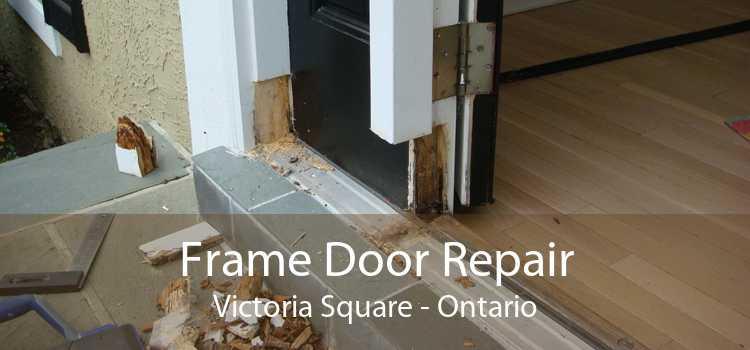 Frame Door Repair Victoria Square - Ontario