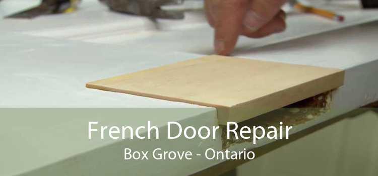 French Door Repair Box Grove - Ontario