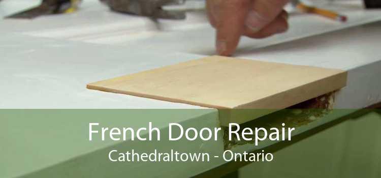 French Door Repair Cathedraltown - Ontario