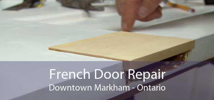 French Door Repair Downtown Markham - Ontario