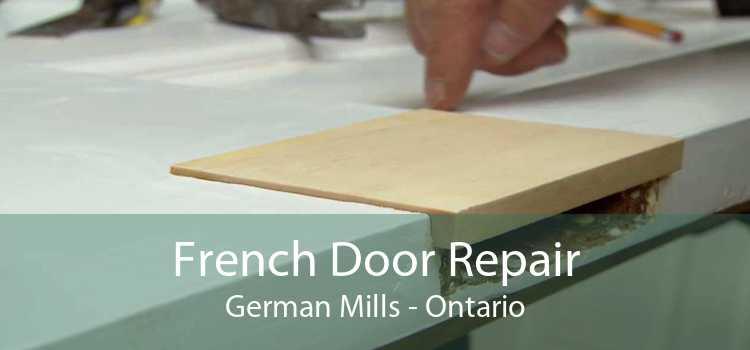 French Door Repair German Mills - Ontario