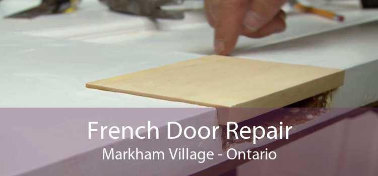 French Door Repair Markham Village - Ontario