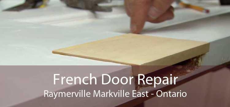 French Door Repair Raymerville Markville East - Ontario