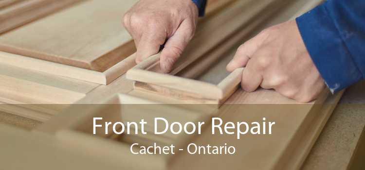 Front Door Repair Cachet - Ontario