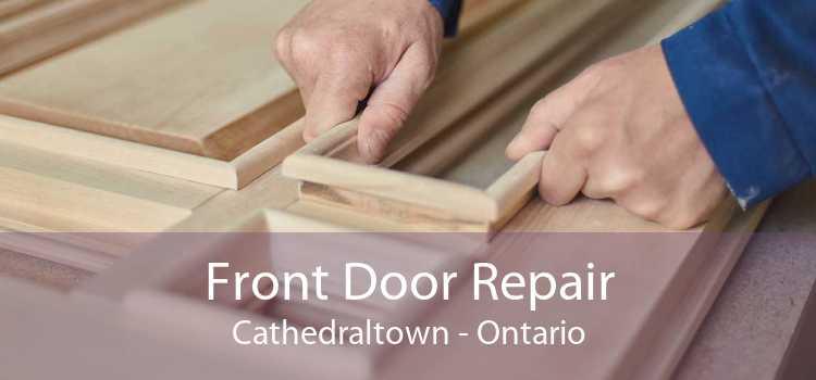 Front Door Repair Cathedraltown - Ontario