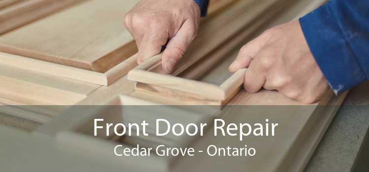 Front Door Repair Cedar Grove - Ontario