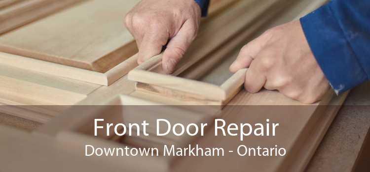 Front Door Repair Downtown Markham - Ontario