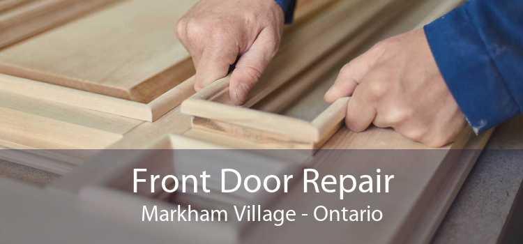 Front Door Repair Markham Village - Ontario