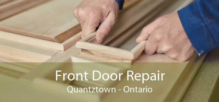 Front Door Repair Quantztown - Ontario
