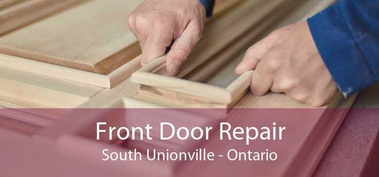 Front Door Repair South Unionville - Ontario
