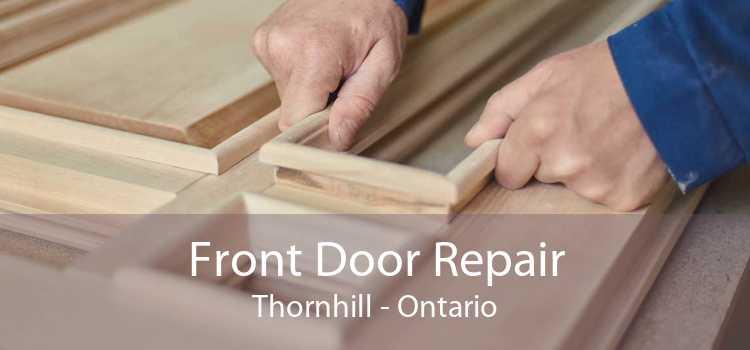 Front Door Repair Thornhill - Ontario