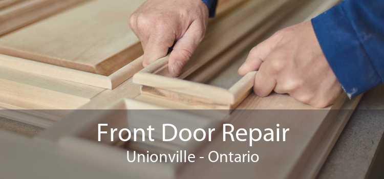 Front Door Repair Unionville - Ontario