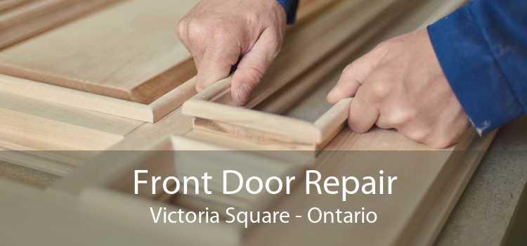 Front Door Repair Victoria Square - Ontario