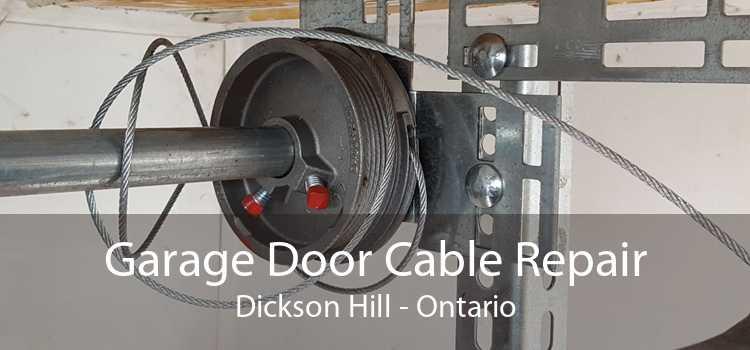 Garage Door Cable Repair Dickson Hill - Ontario