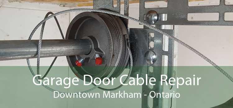 Garage Door Cable Repair Downtown Markham - Ontario
