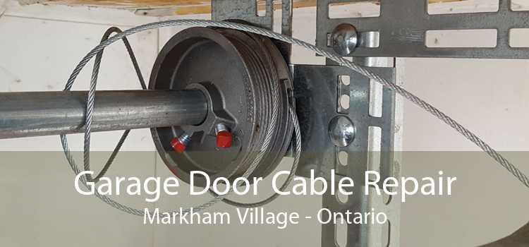 Garage Door Cable Repair Markham Village - Ontario