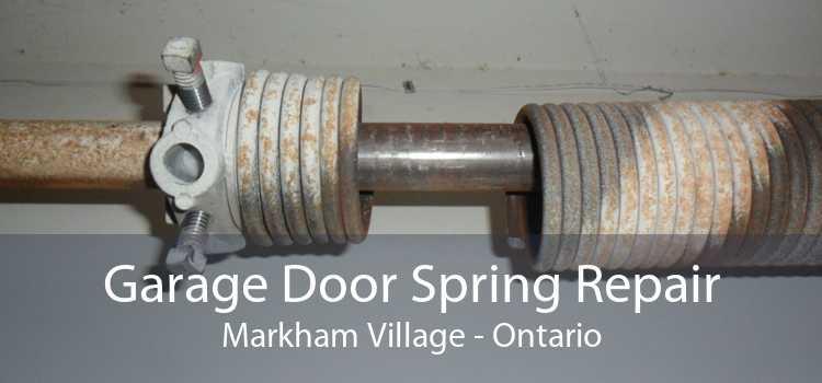 Garage Door Spring Repair Markham Village - Ontario