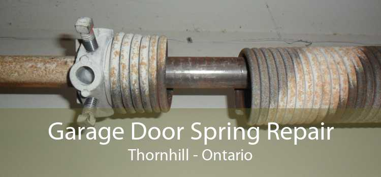 Garage Door Spring Repair Thornhill - Ontario