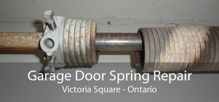 Garage Door Spring Repair Victoria Square - Ontario