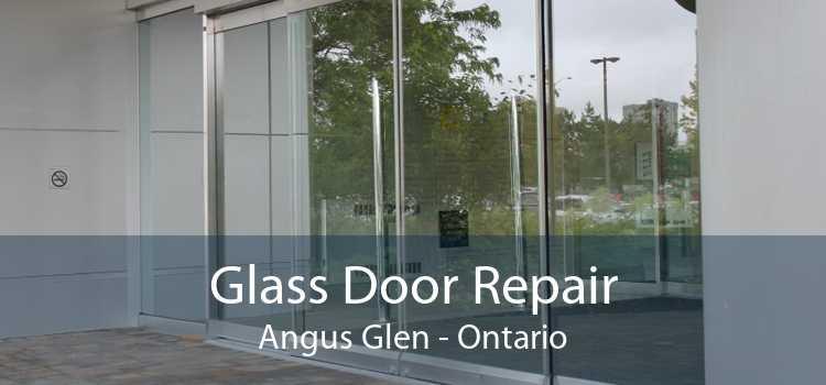 Glass Door Repair Angus Glen - Ontario
