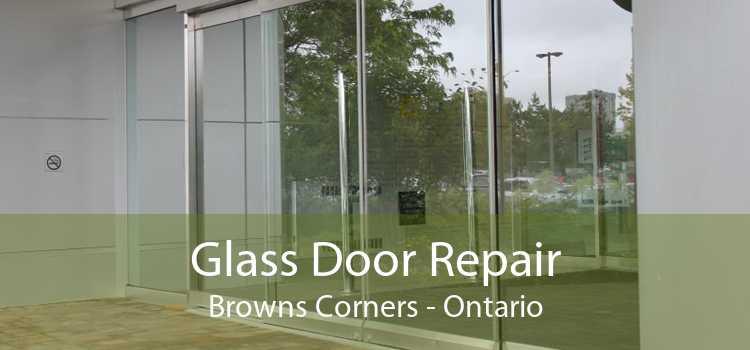 Glass Door Repair Browns Corners - Ontario